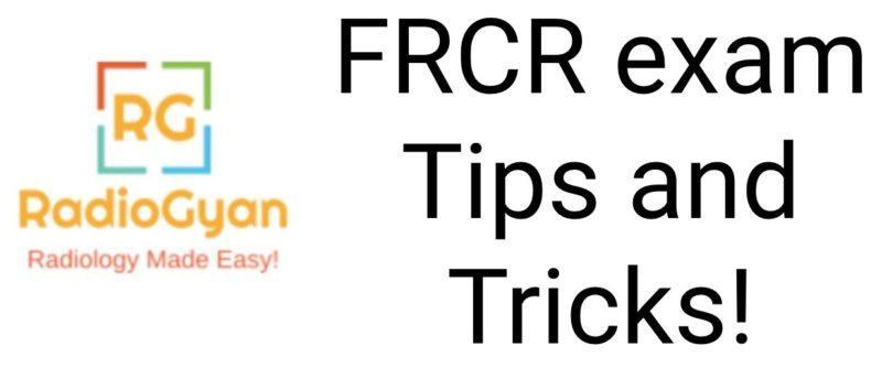 FRCR 2b exam Tips and tricks